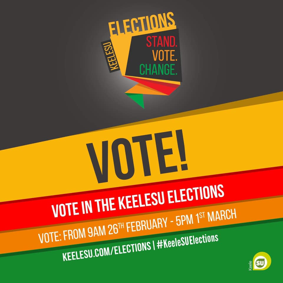 "Elections artwork including elections logo and the text ""VOTE! Vote in the KeeleSU Elections. Vote from 9am 26th February to 5pm 1st March. keelesu.com/elections. #KeeleSUElections"