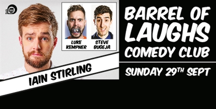 Barrel of Laughs Comedy Club ft. Iain Stirling, Luke Kempner & Steve Bugeja - SHOW 1