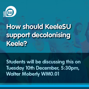 How should KeeleSU support decolonising Keele?