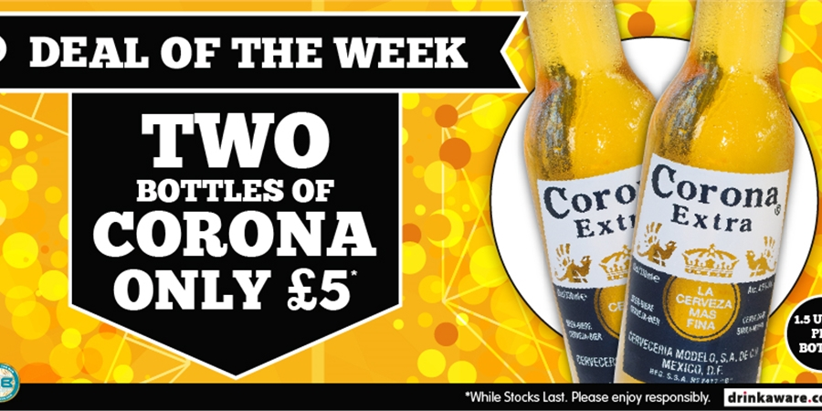 Deal of The Week - Two Bottles of Corona only £5
