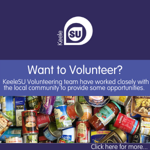 "Blue KeeleSU template that says ""Want to volunteer? KeeleSU Volunteering team have worked closely with hte local community to provide some opportunities""  Click here for more..."