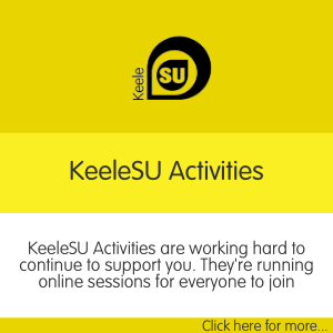 KeeleSU Activities are working hard to continue to support you. They're running online sessions for everyone to join Click here for more...