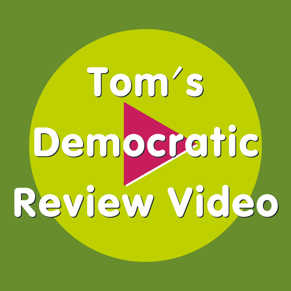 Tom's Democratic Review Video